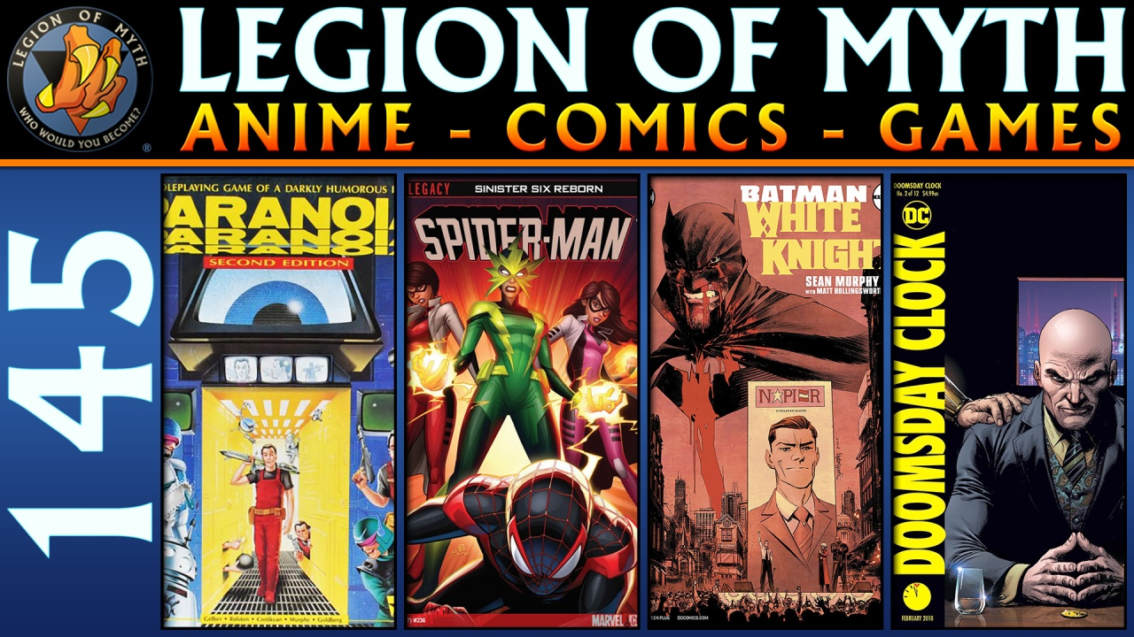 ANIME – COMICS – GAMES | #145 | 06 Jan 2018 | Paranoia RPG, SpiderMan, Batman, and Doomsday Clock