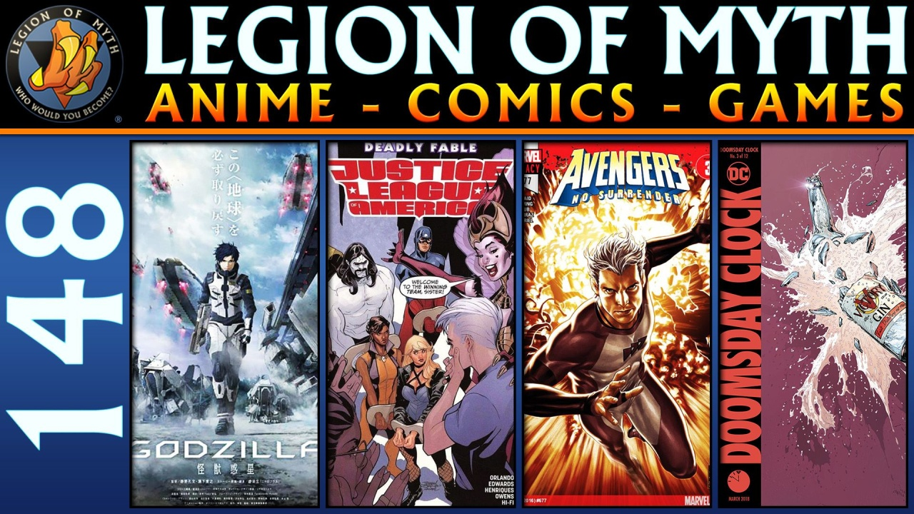 ANIME – COMICS – GAMES | #148 | 27 Jan 2018 | Godzilla, JLA, Avengers, Doomsday Clock