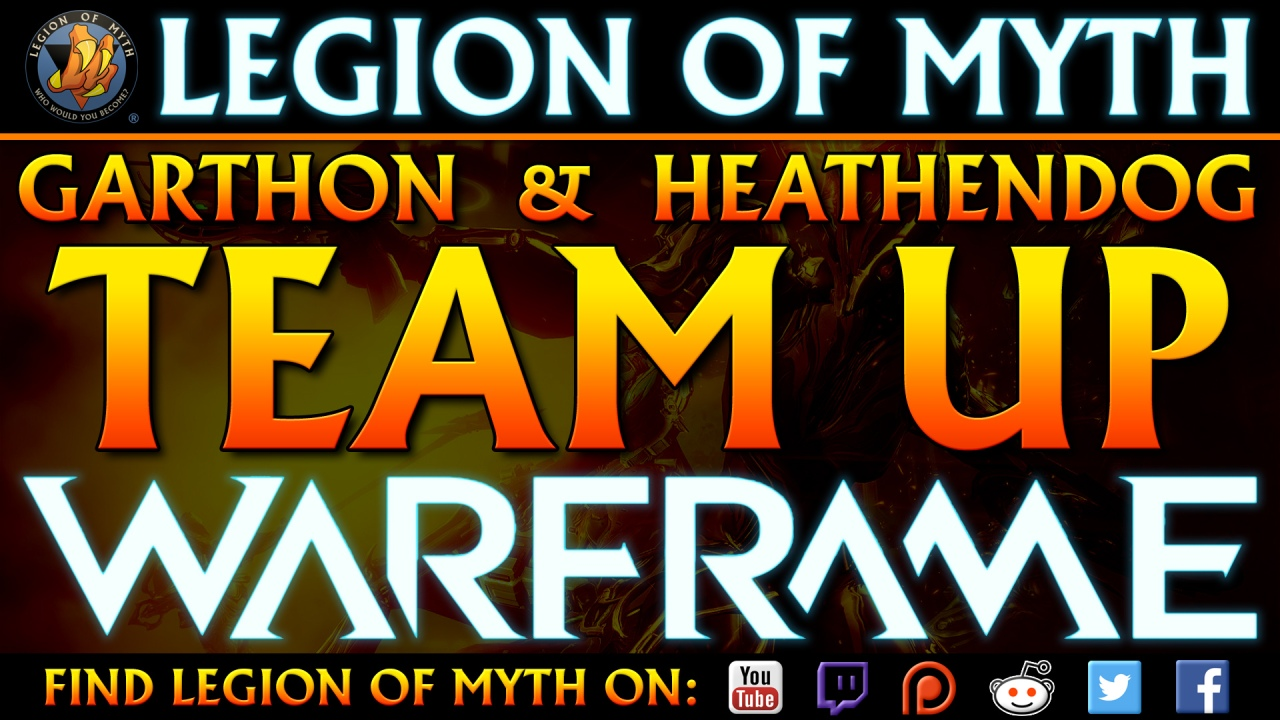 Legion of Myth: Team Up | Heathendog & Garthon play Warframe