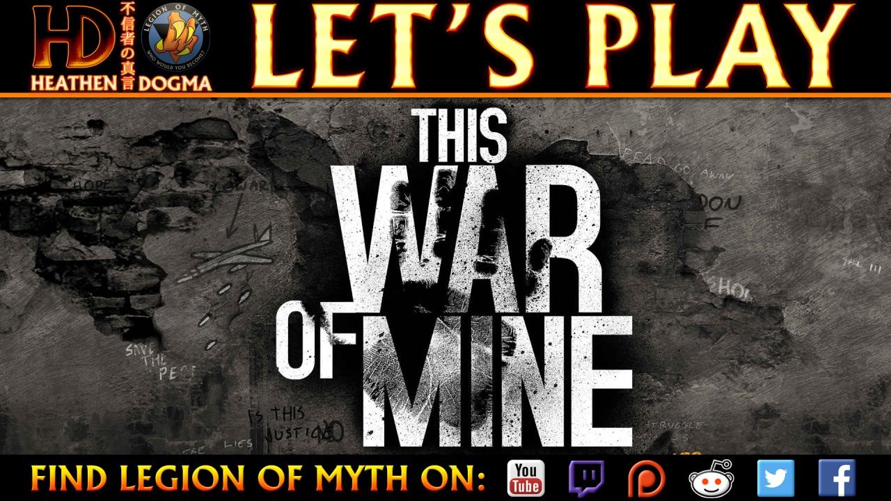 Heathendog streams This War ofMine