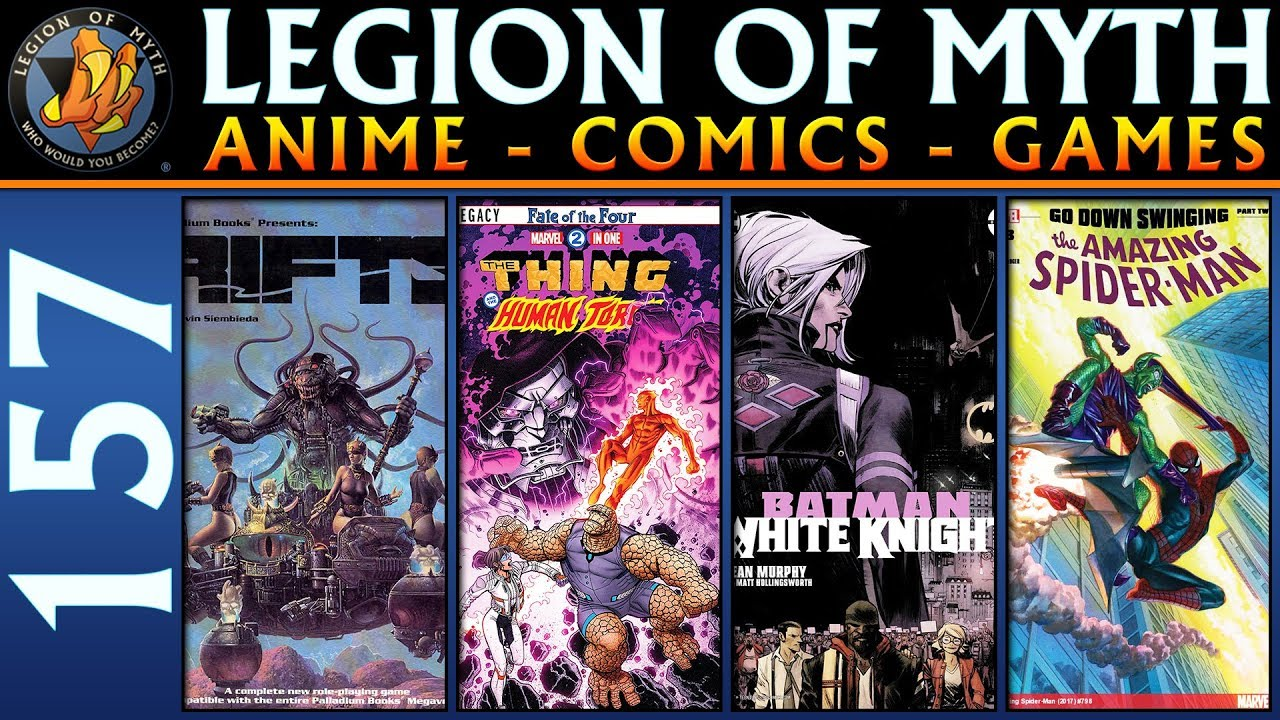 LoMWL #157 | 07 Apr 2018 | Rifts RPG; Marvel Two-In-One, Spider-Man, Batman: White Knight