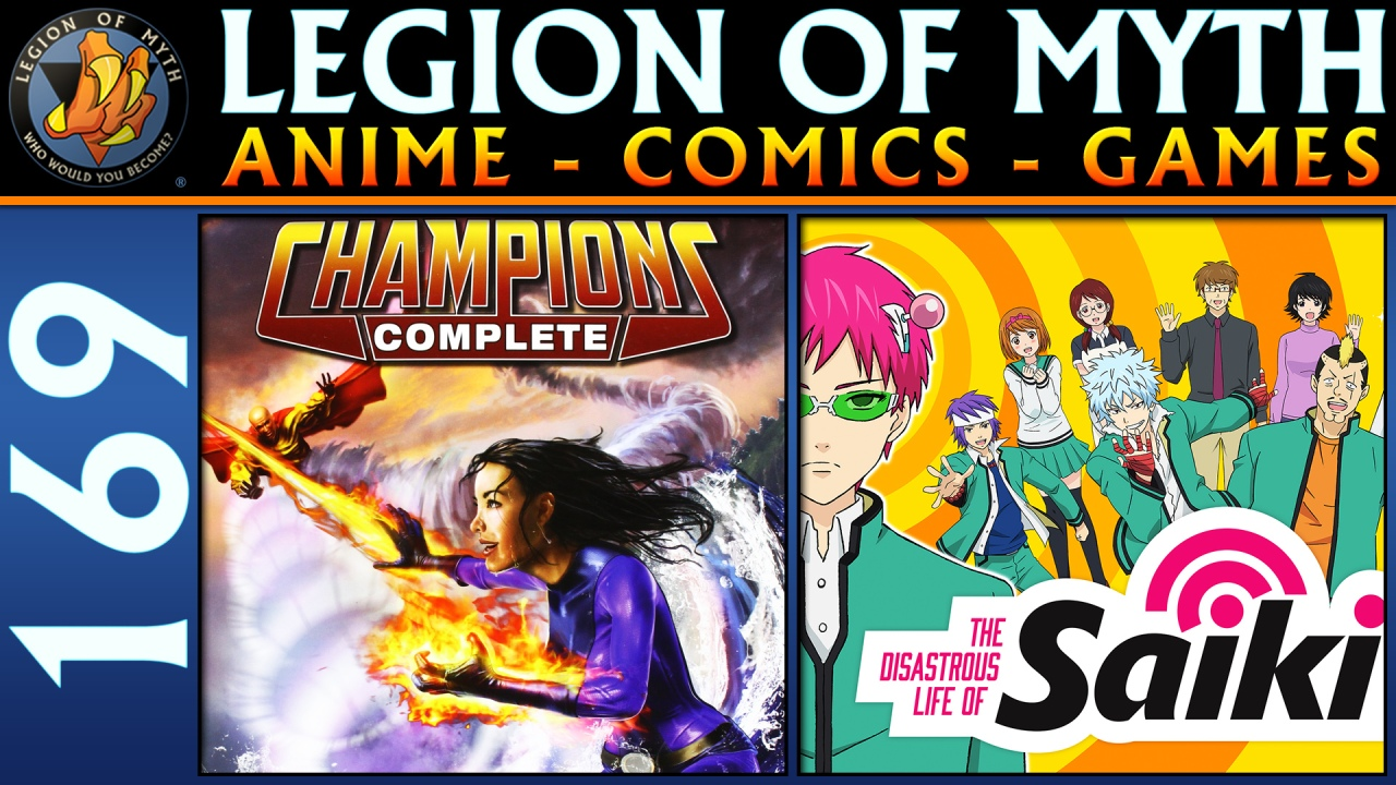 Champions TTRPG (Pt. 2) & The Disastrous Life of Saiki K (S2) | LoMWL #169 | 30 Jun 2018