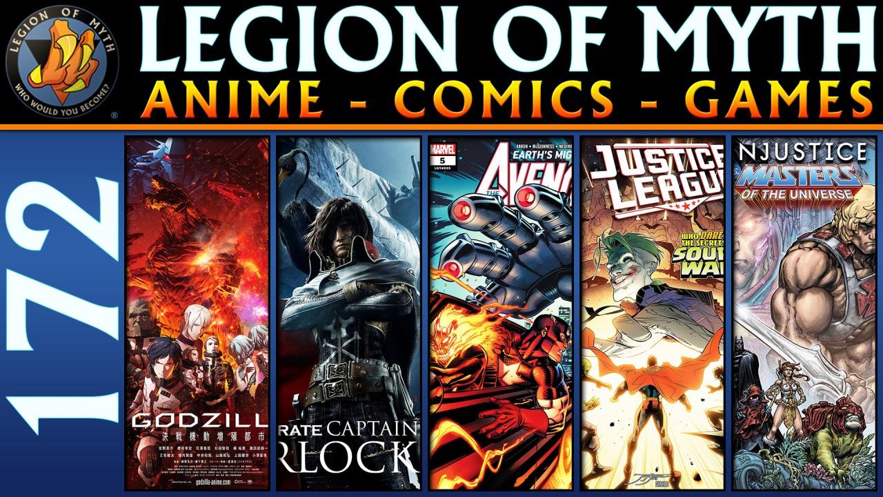 Anime: Godzilla and Harlock | Comics: Avengers, Justice League and He-man | LoMWL #172 | 21 Jul2018