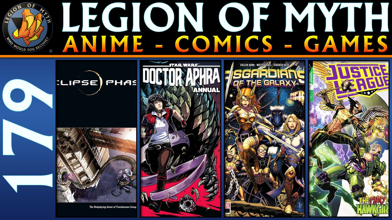 Eclipse Phase, Doctor Aphra, Asgardians of the Galaxy & Justice League | LoMWL #179 | 08 Sep2018