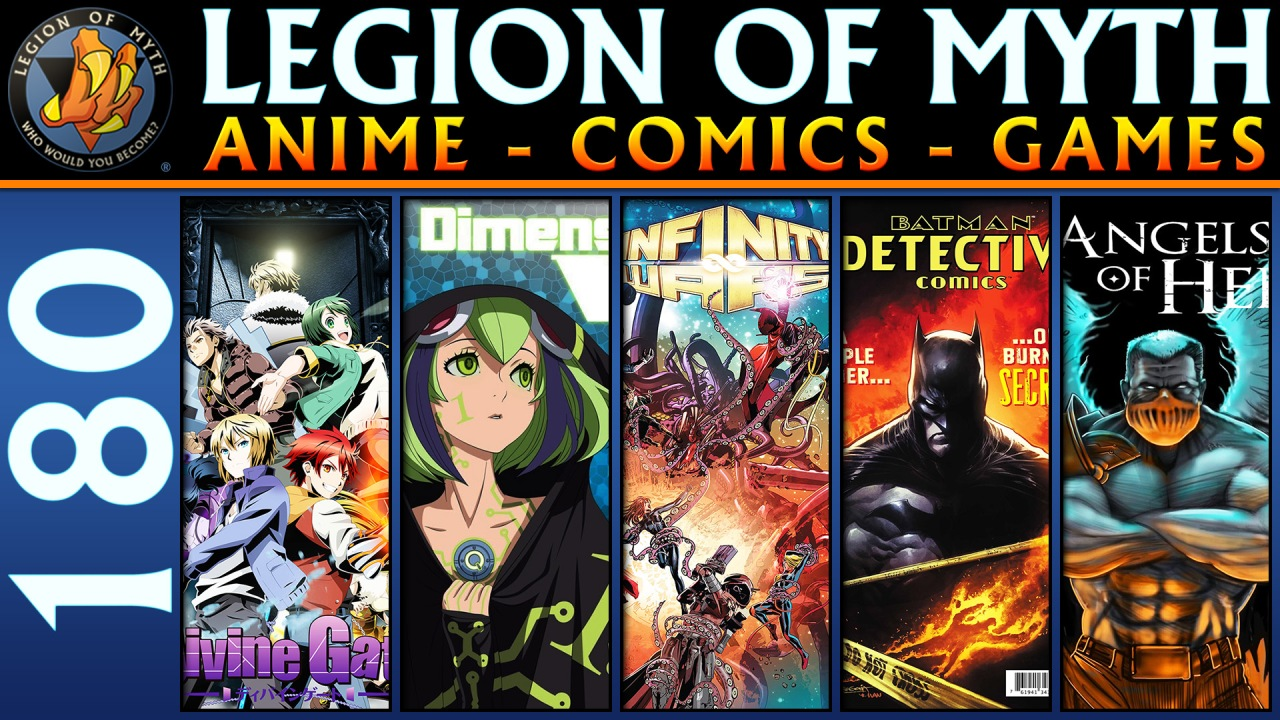 Divine Gate, Dimension W, Infinity Wars, Detective Comics & Angels of Hell | #180 | 15 Sep2018