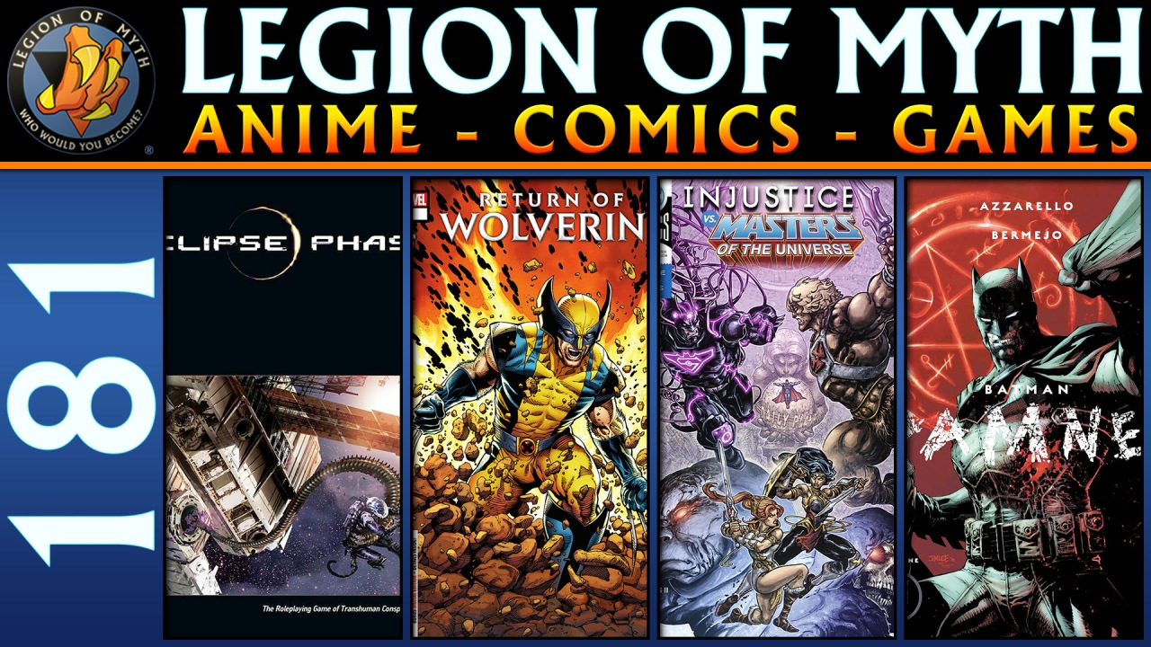 Eclipse Phase, Return of Wolverine, Injustice vs MotU & Batman Damned | #181 | 22 Sep 2018