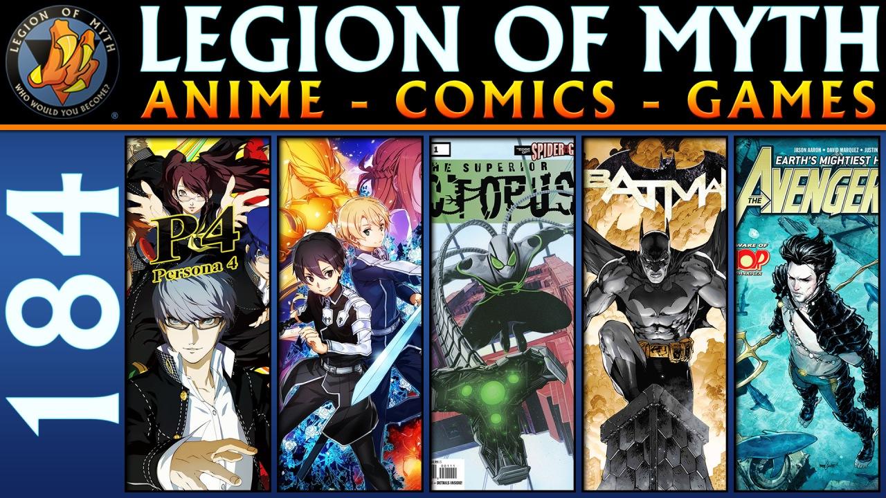 Persona 4, SAO: Alicization, Superior Octopus, Batman, and Avengers | #184 | 13 Oct2018
