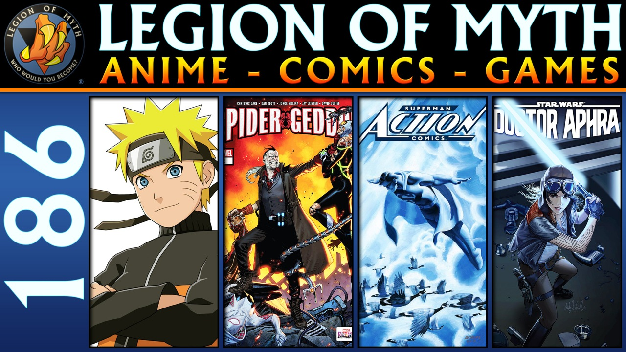 Naruto Uzumaki, Spider-Geddon, Action Comics and Doctor Aphra | #186 | 27 Oct 2018