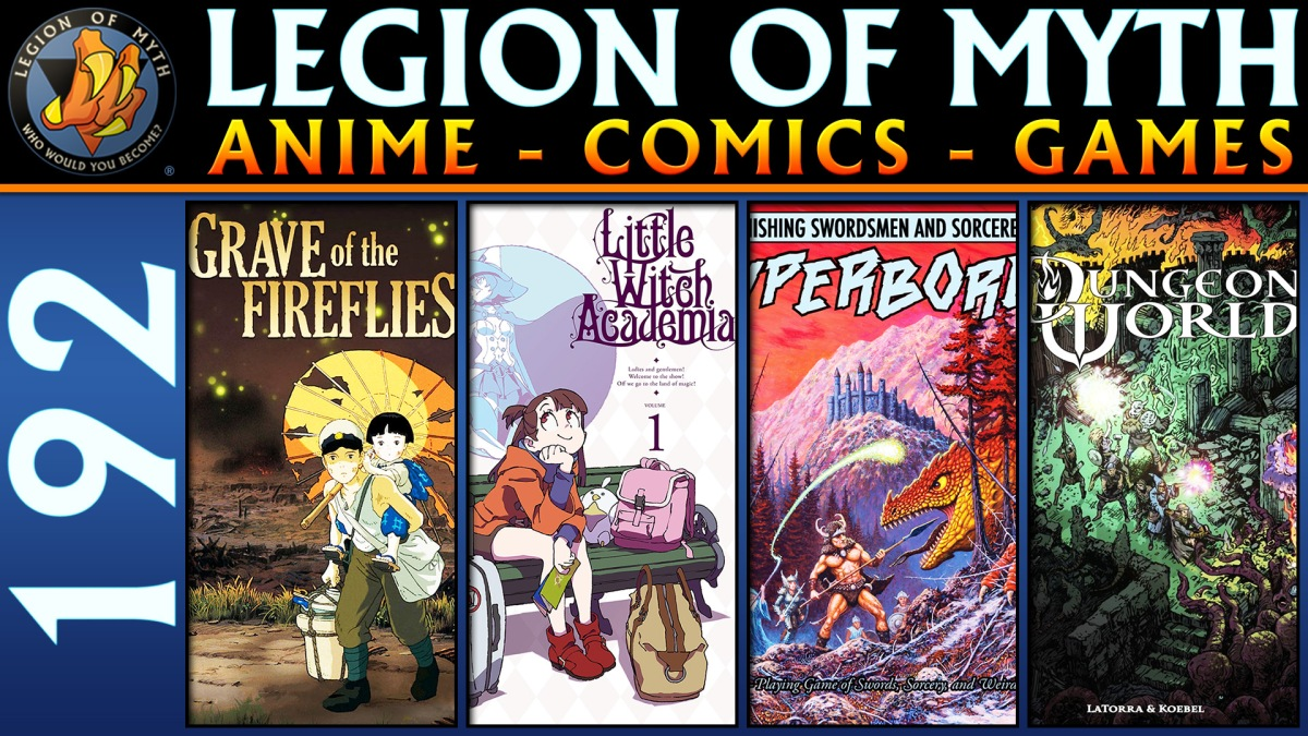 Grave of the Fireflies, Little Witch Academia, AS&SH and Dungeon World | #192 | 08 Dec 2018