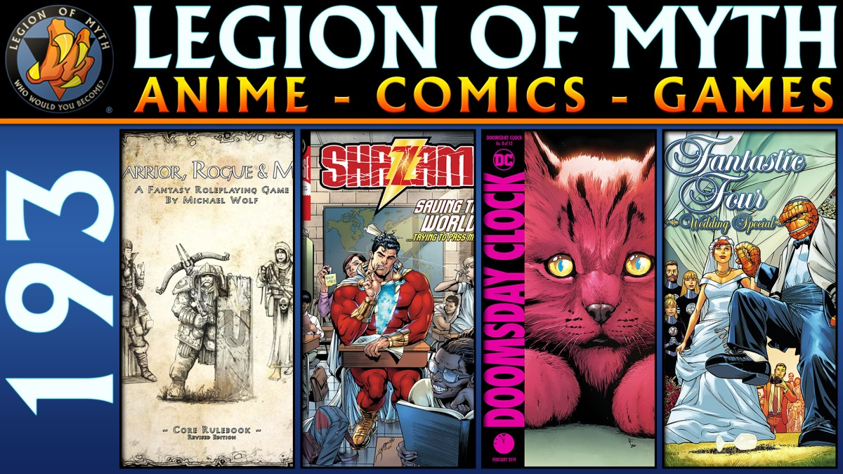 WR&M, Shazam!, Fantastic Four Wedding Special, Doomsday Clock | #193 | 15 Dec 2018