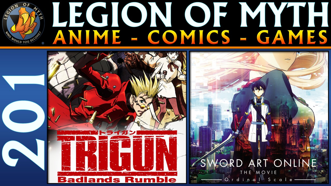 Trigun: Badlands Rumble and Sword Art Online: The Movie – Ordinal Scale | 16 Feb 2019
