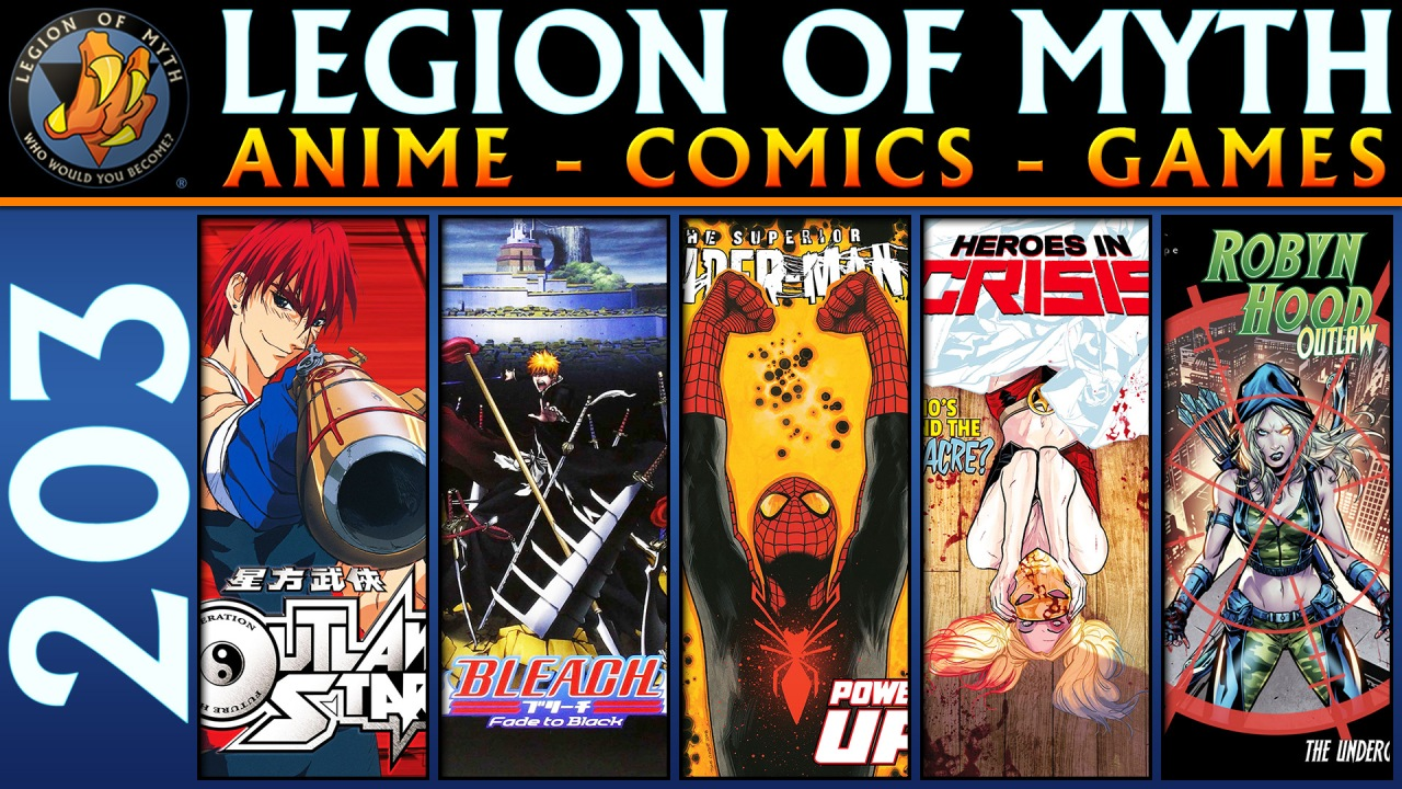 Outlaw Star & Bleach: Fade To Black | Superior Spider-Man, Robyn Hood: Outlaw & Heroes in Crisis