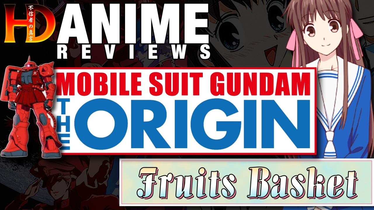 ANIME REVIEWS: Mobile Suit Gundam: The Origin & Fruits Basket