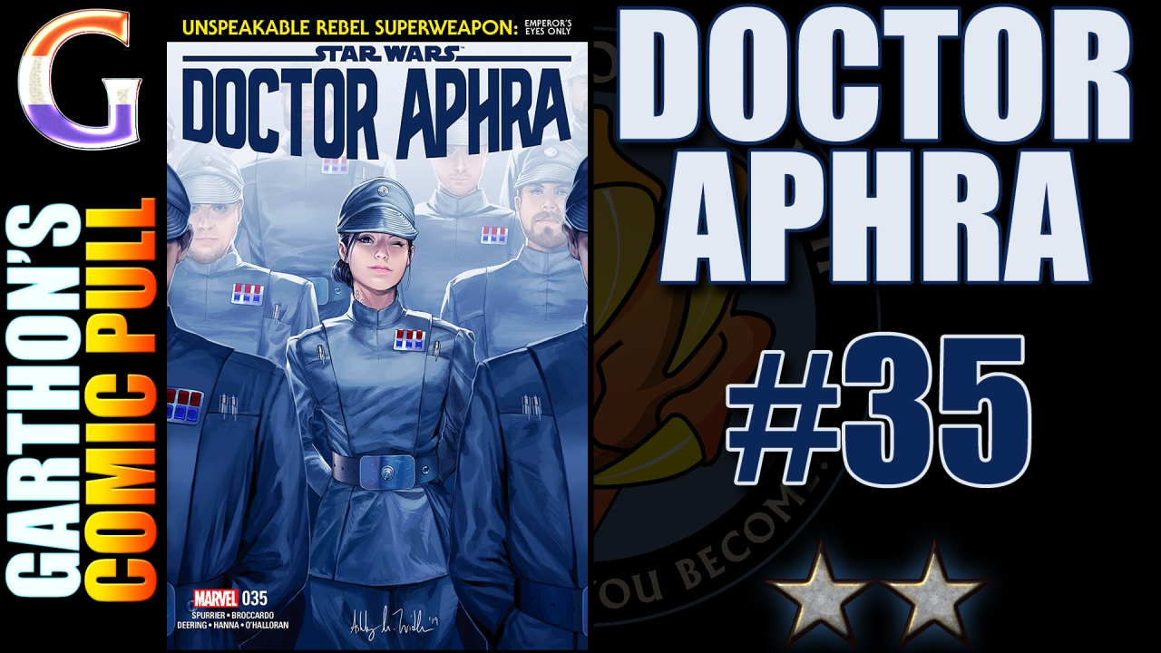 Review of STAR WARS: DOCTOR APHRA #35 – [😒😒] What happened? Is the seriesdoomed?