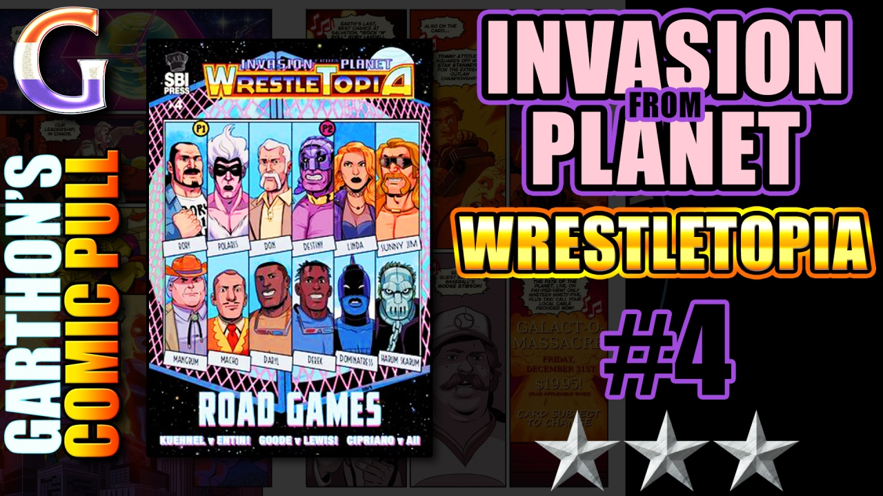 INVASION FROM PLANET WRESTLETOPIA #4: ROAD GAMES Review – A [😌😌😌] Good time
