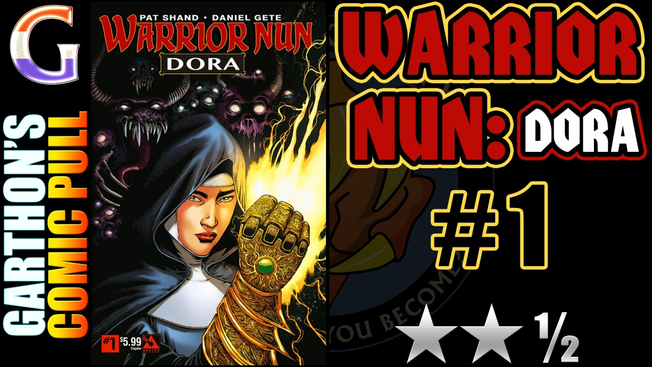 WARRIOR NUN: DORA #1 – [😐😐½] – Good writing with an unlikable main character