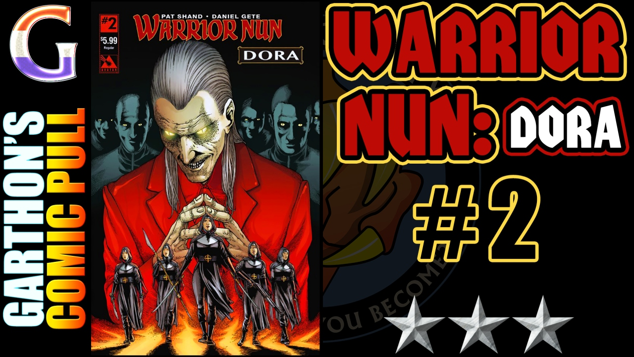WARRIOR NUN: DORA #2 review – A good [😌😌😌] book; Dora is still unlikable