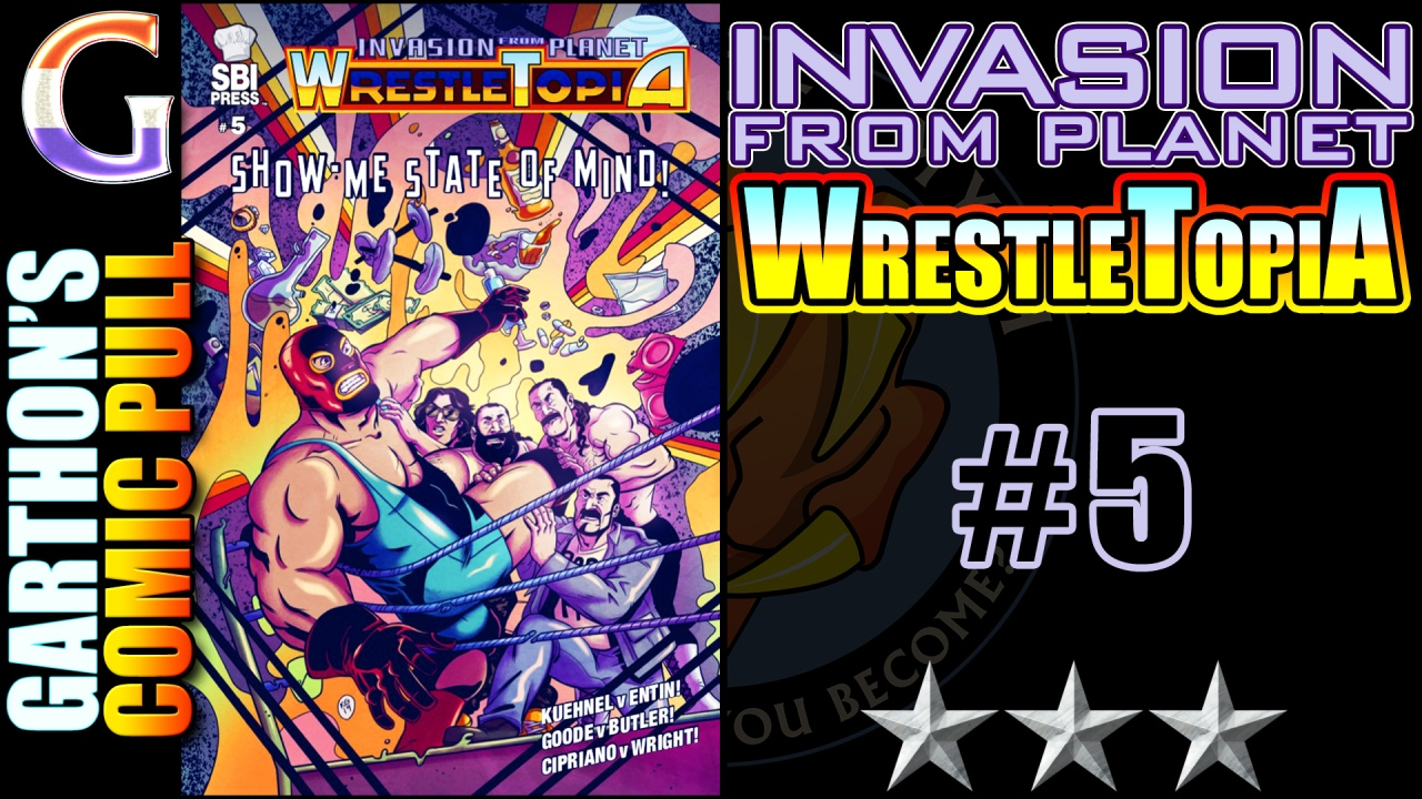 INVASION FROM PLANET WRESTLETOPIA #5 – [😌😌😌] – Ain't no subtlety here!
