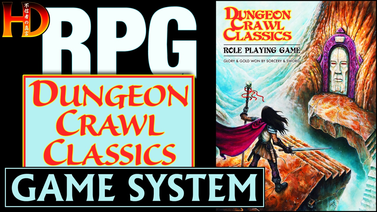 DUNGEON CRAWL CLASSICS RPG – Game System Overview – (Part 2)