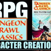DUNGEON CRAWL CLASSICS RPG - Character Creation (Part 1)