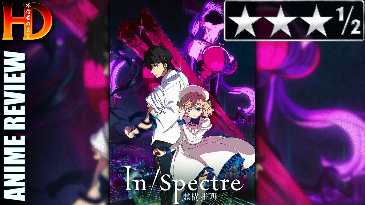 IN/SPECTRE (Anime Review) – A novel, [😊😊😊½] premise with good writing – [** SEE DESCRIPTION**]