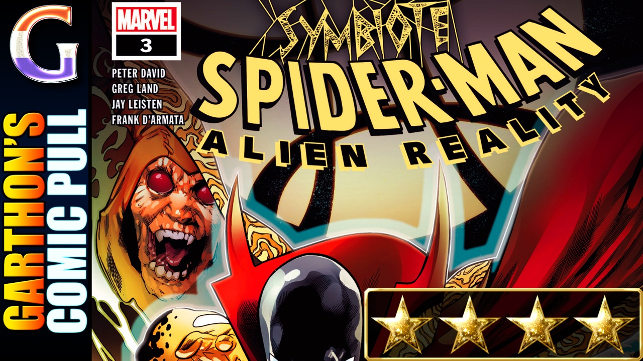 SYMBIOTE SPIDER-MAN: ALIEN REALITY #3 (Review) – A nice [💪💪💪💪] twist!