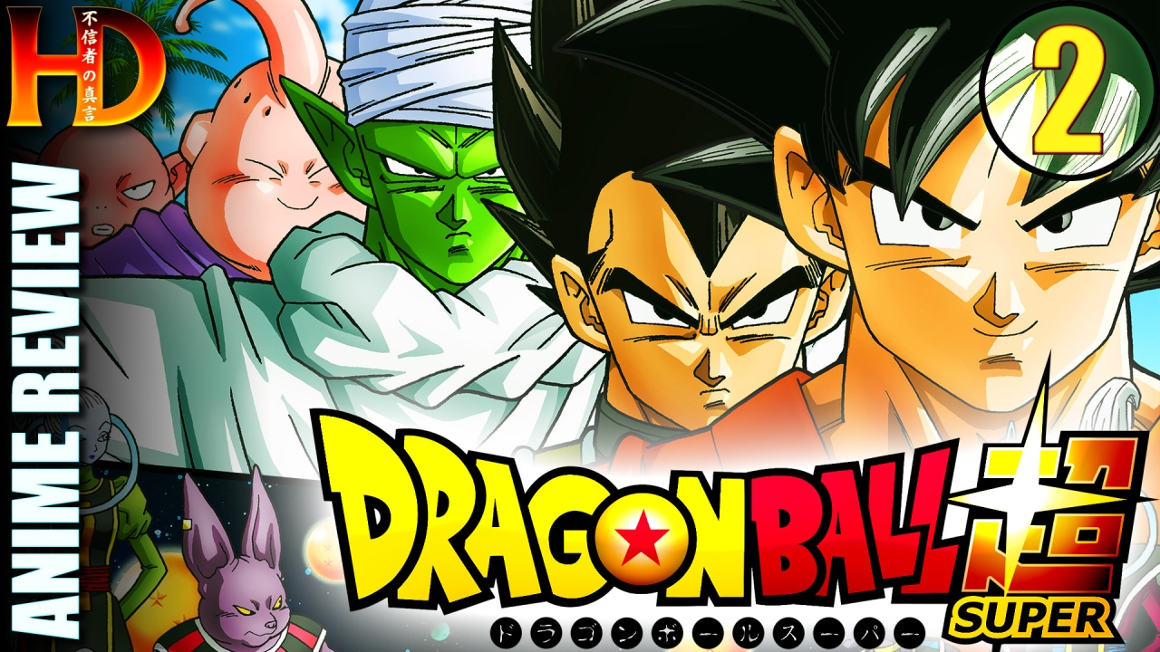 (Anime review) – DRAGON BALL SUPER: Universe 6 Saga & Copy-Vegeta Saga
