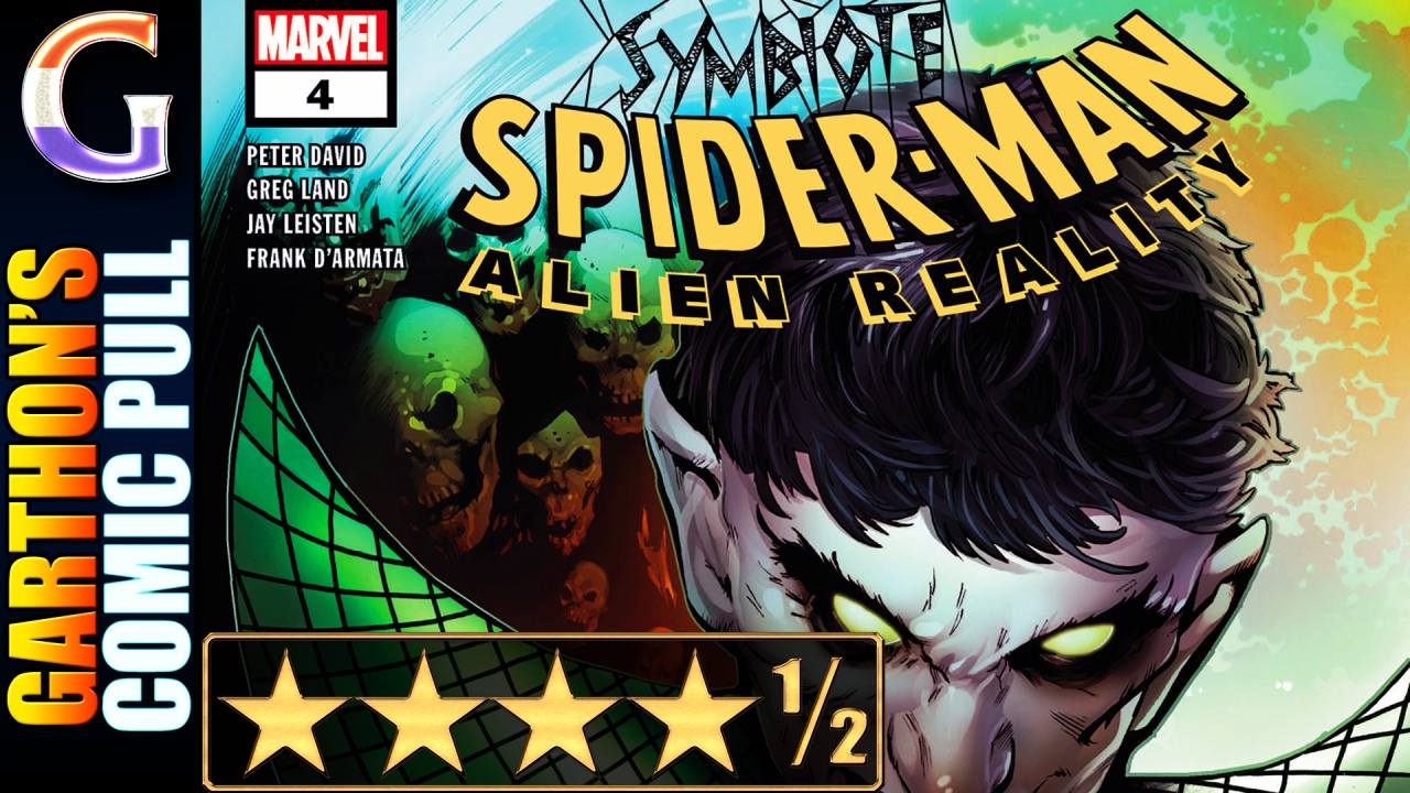 SYMBIOTE SPIDER-MAN: ALIEN REALITY #4 – 💪💪💪💪½ – Is it ever a good idea to go to the Nightmare Realm?