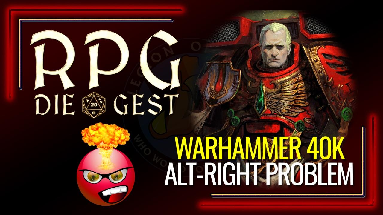 [#14-2] TTRPG Mentorship and Warhammer 40K has an Alt-Right Problem – [poopoo feels badlanguage]